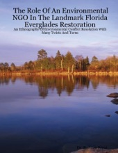 The Role Of An Environmental NGO In The Landmark Florida Everglades Restoration