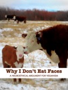 Why I Dont Eat Faces