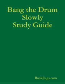 BANG THE DRUM SLOWLY STUDY GUIDE