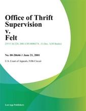 Office of Thrift Supervision v. Felt