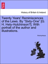 """Twenty Years' Reminiscences Of The Lews. By """"Sixty-One"""" [G. H. Hely-Hutchinson?]. With Portrait Of The Author And Illustrations."""