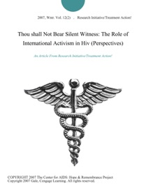 Thou Shall Not Bear Silent Witness The Role Of International Activism In Hiv Perspectives