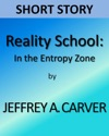 Reality School In The Entropy Zone