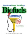 Run Your Diesel Vehicle On Biofuels A Do-It-Yourself Manual
