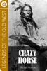 Legends of the Old West: Crazy Horse