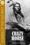 Legends Of The Old West Crazy Horse