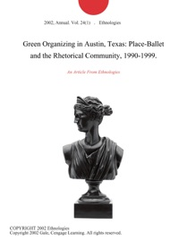 Green Organizing In Austin Texas Place Ballet And The Rhetorical Community 1990 1999