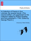 A Collection Of Poems In Four Volumes By Several Hands The Second Edition A Supplement To The Collection Edited By Robert Dodsley And First Published In 1748 Edited By George Pearch Vol II