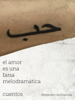 Alejandro Archundia - El amor es una farsa melodramatica ilustración
