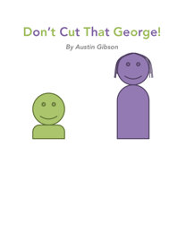 Don't Cut That George! book
