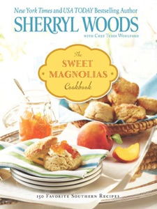 The Sweet Magnolias Cookbook by Sherryl Woods Book Cover