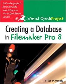 Creating a Database in FileMaker Pro 8 - Steve Schwartz