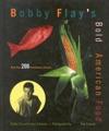 Bobby Flays Bold American Food