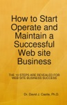 How To Start Operate And Maintain A Successful Web Site Business