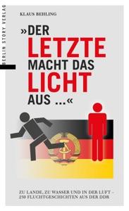 Der Letze macht das Licht aus... von Klaus Behling Buch-Cover