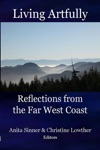 Living Artfully Reflections From The Far West Coast