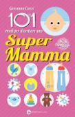 101 modi per diventare una supermamma