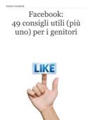 Facebook: 49 consigli utili (più uno) per i genitori