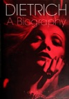 Dietrich A Biography