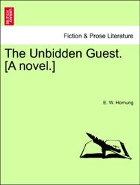 THE UNBIDDEN GUEST. [A NOVEL.]
