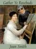 Gather Ye Rosebuds (a Regency Romance)