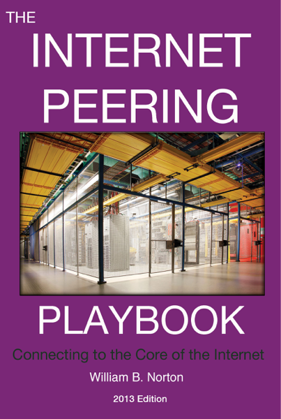 The 2013 Internet Peering Playbook