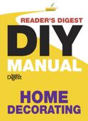 Reader's Digest DIY Manual - Home Decorating