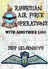Rhodesian Air Force Operations With Air Strike Log