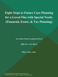 EIGHT STEPS TO FUTURE CARE PLANNING FOR A LOVED ONE WITH SPECIAL NEEDS (FINANCIAL, ESTATE, & TAX PLANNING)