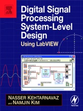 Digital Signal Processing System-Level Design Using LabVIEW (Enhanced Edition)