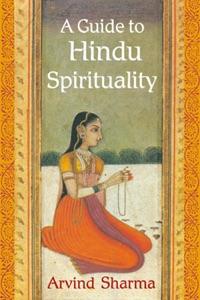 A Guide to Hindu Spirituality da Arvind Sharma