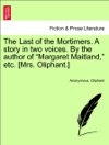 The Last Of The Mortimers A Story In Two Voices By The Author Of Margaret Maitland Etc Mrs Oliphant Vol II