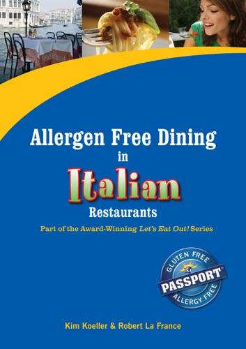 Kim Koeller, Robert La France & Katie Mayer - Allergen Free Dining In Italian Restaurants