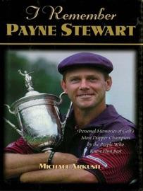 I REMEMBER PAYNE STEWART