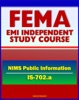 21st Century FEMA Study Course: National Incident Management System (NIMS) Public Information (IS-702.a) - JIS, Public Information Officer (PIO), Voices of Experience, Lessons Learned
