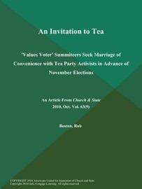 An Invitation To Tea Values Voter Summiteers Seek Marriage Of Convenience With Tea Party Activists In Advance Of November Elections