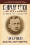 Company Aytch Or A Side Show Of The Big Show