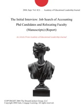 The Initial Interview: Job Search Of Accounting Phd Candidates And Relocating Faculty (Manuscripts) (Report)