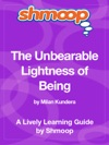The Unbearable Lightness Of Being Shmoop Learning Guide