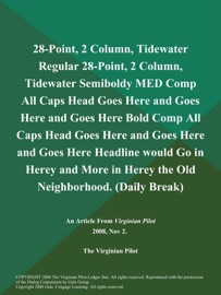 28 Point 2 Column Tidewater Regular 28 Point 2 Column Tidewater Semiboldy Med Comp All Caps Head Goes Here And Goes Here And Goes Here Bold Comp All Caps Head Goes Here And Goes Here And Goes Here Headline Would Go In Herey And More In Herey The Old Neighborhood Daily Break