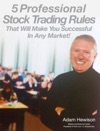 5 Professional Trading Rules That Will Make You Successful In Any Market