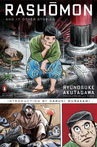 Ryūnosuke Akutagawa, Haruki Murakami, Jay Rubin & Yoshihiro Tatsumi - Rashomon and Seventeen Other Stories