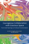 Courageous Collaboration With Gracious Space