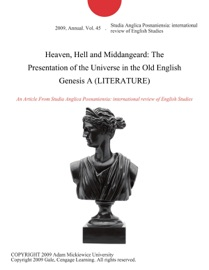 Heaven Hell And Middangeard The Presentation Of The Universe In The Old English Genesis A Literature