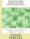 The Kickstart Guide To Stopping Procrastination