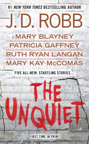 J. D. Robb, Mary Blayney, Patricia Gaffney, R.C. Ryan & Mary Kay Mccomas - The Unquiet