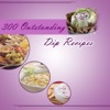 300 Outstanding Dip Recipes