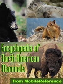 THE ILLUSTRATED ENCYCLOPEDIA OF NORTH AMERICAN MAMMALS