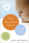 The Baby Name Wizard Revised 3rd Edition