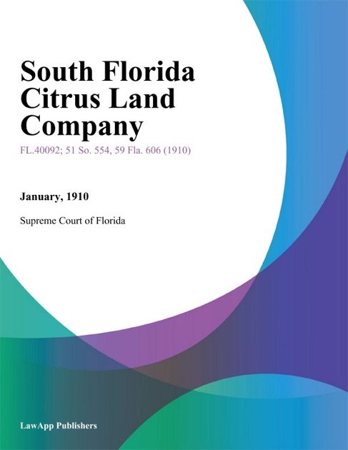 South Florida Citrus Land Company by Supreme Court of Florida on Apple Books
